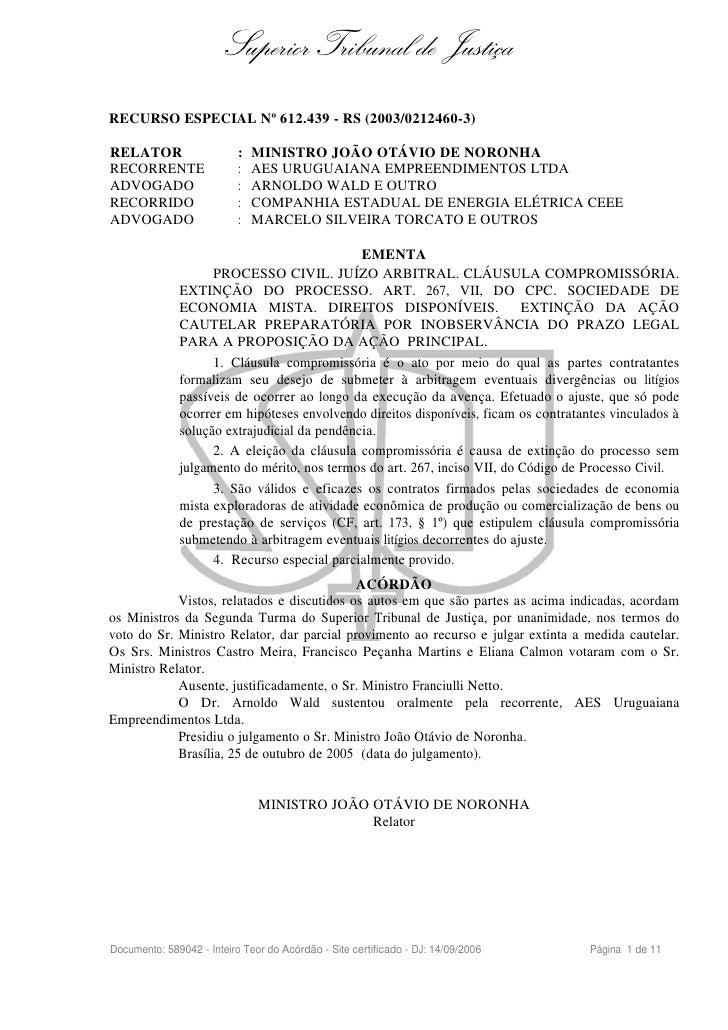 Superior Tribunal de Justiça RECURSO ESPECIAL Nº 612.439 - RS (2003/0212460-3)  RELATOR                    :   MINISTRO JO...