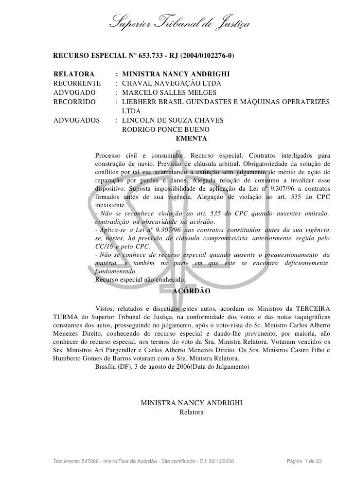 Superior Tribunal de Justiça RECURSO ESPECIAL Nº 653.733 - RJ (2004/0102276-0)  RELATORA                   : MINISTRA NANC...