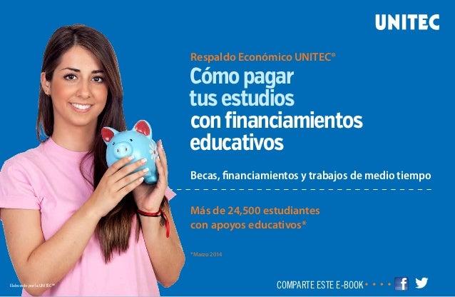 Más de 24,500 estudiantes con apoyos educativos* *Marzo 2014 Becas, financiamientos y trabajos de medio tiempo Respaldo Ec...