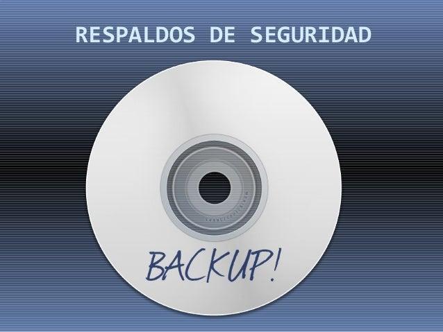 RESPALDOS DE SEGURIDAD