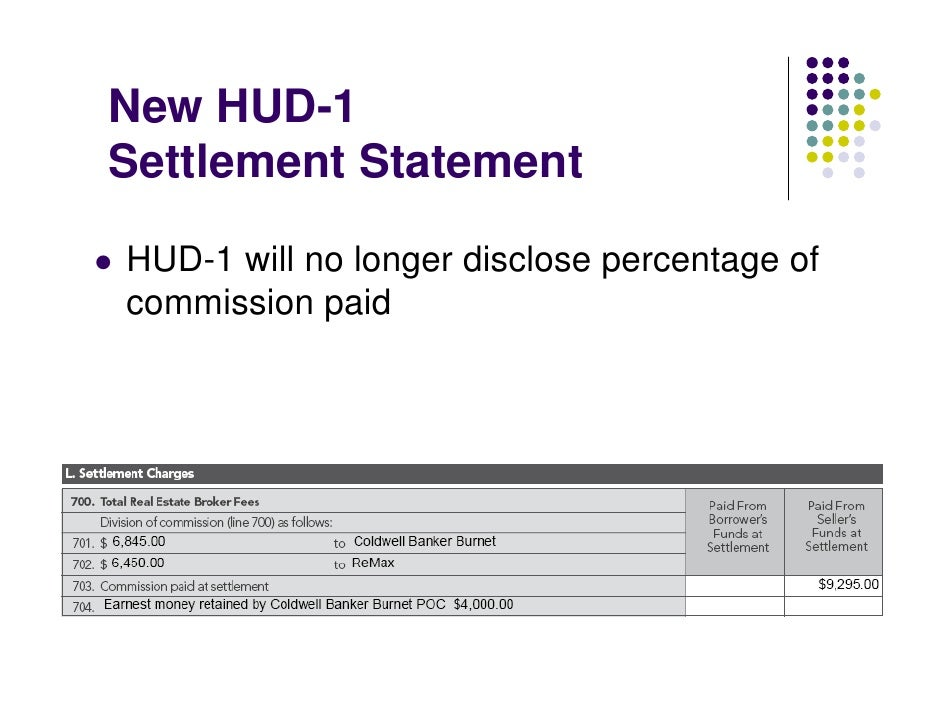 New HUD-1 Settlement Statement  HUD-1 will no longer disclose percentage of commission paid