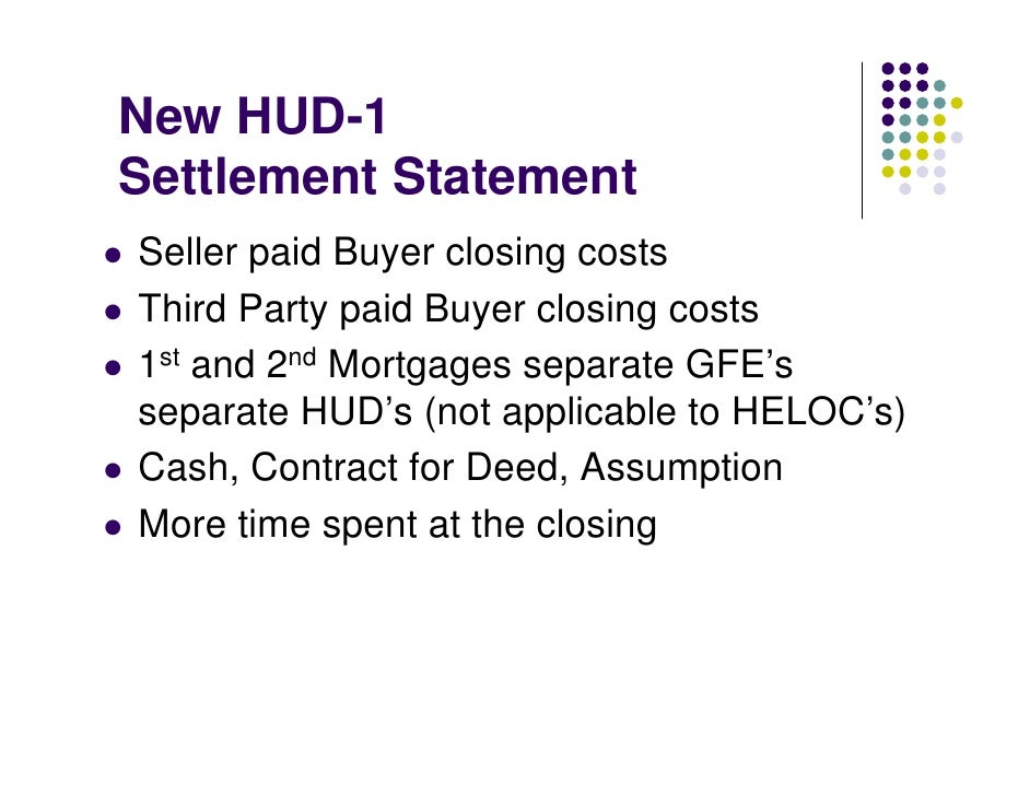 New HUD-1 Settlement Statement Seller paid Buyer closing costs Third Party paid Buyer closing costs 1st and 2nd Mortgages ...