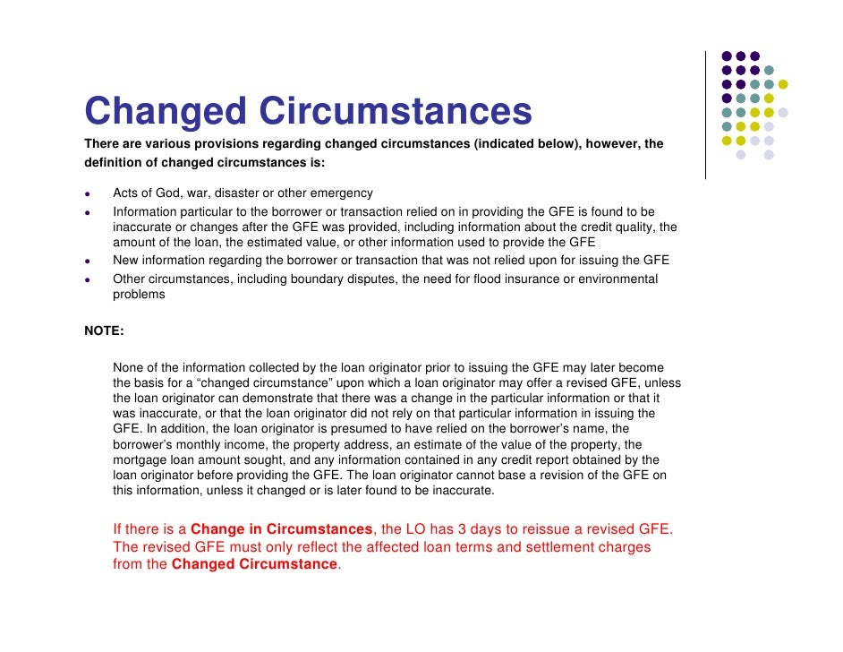 Changed Circumstances There are various provisions regarding changed circumstances (indicated below), however, the definit...