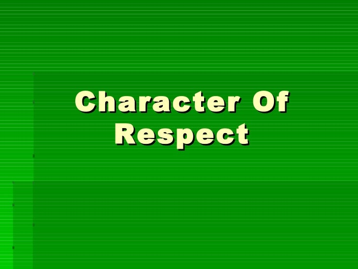 Character Of  Respect