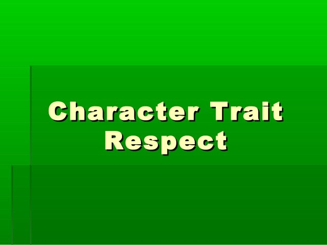 Character Trait   Respect
