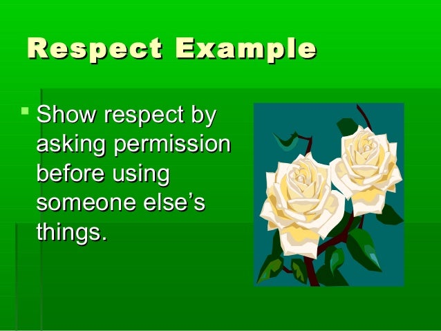 how to show respect Find and save ideas about how to show respect on pinterest | see more ideas about with respect to, respect activities and what is respect.