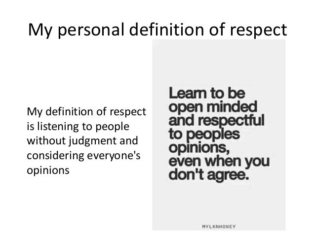 Respect is thinking and acting in