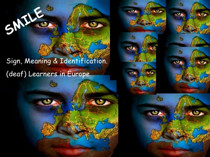 SMILE Sign, Meaning & Identification.  (deaf) Learners in Europe
