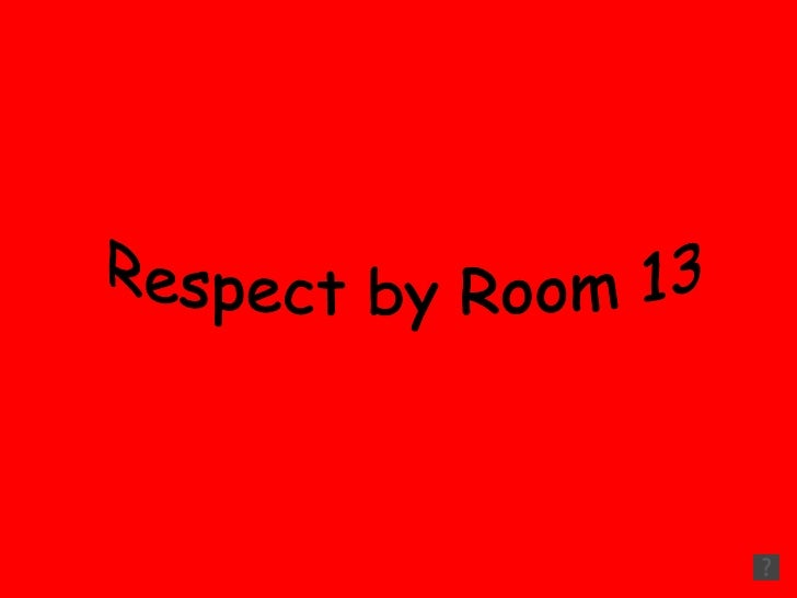 Respect by Room 13