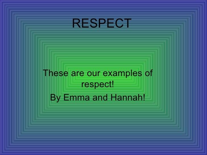 Respect Emma And Hannah