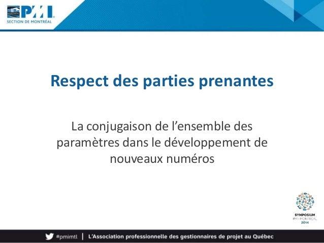 Respect des parties prenantes La conjugaison de l'ensemble des paramètres dans le développement de nouveaux numéros