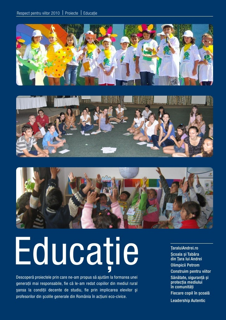 Respect pentru viitor 2010     Proiecte   EducaţieEducaţieDescoperă proiectele prin care ne-am propus să ajutăm la formare...