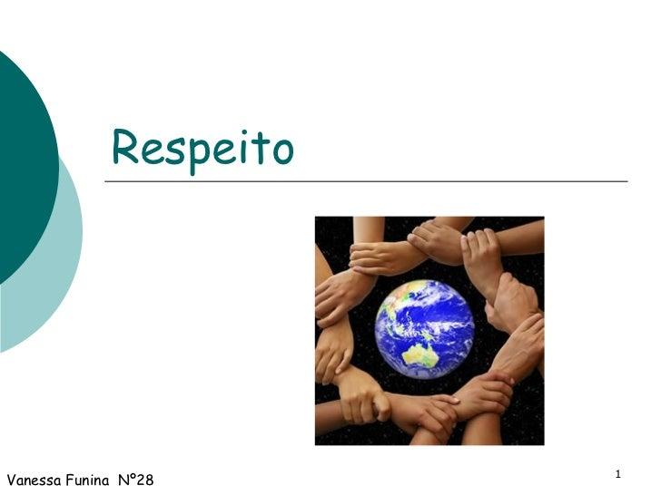 Respeito Vanessa Funina  Nº28