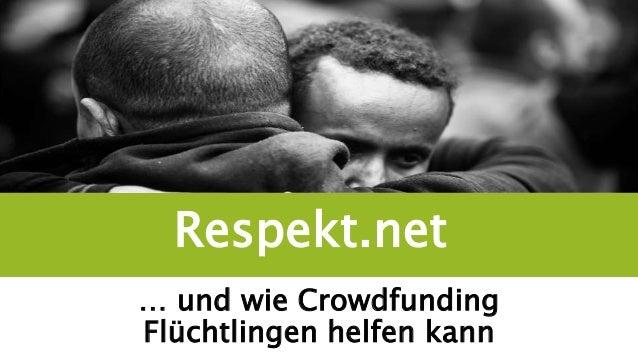 Respekt.net … und wie Crowdfunding Flüchtlingen helfen kann