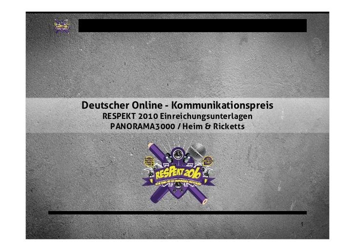 Deutscher Online - Kommunikationspreis RESPEKT 2010 Einreichungsunterlagen   PANORAMA3000 / Heim & Ricketts