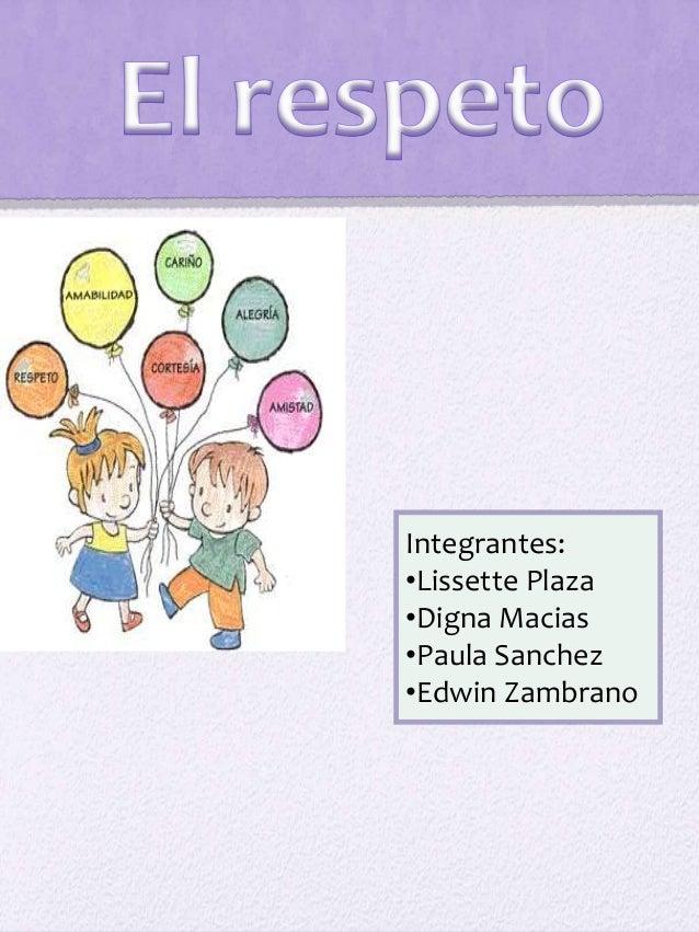 Integrantes: •Lissette Plaza •Digna Macias •Paula Sanchez •Edwin Zambrano
