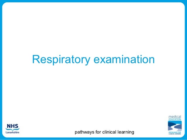 Respiratory examination        pathways for clinical learning