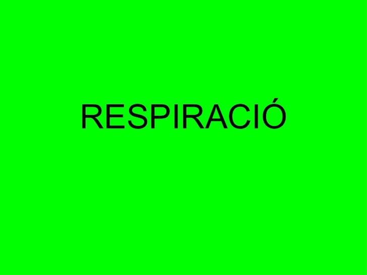 RESPIRACIÓ