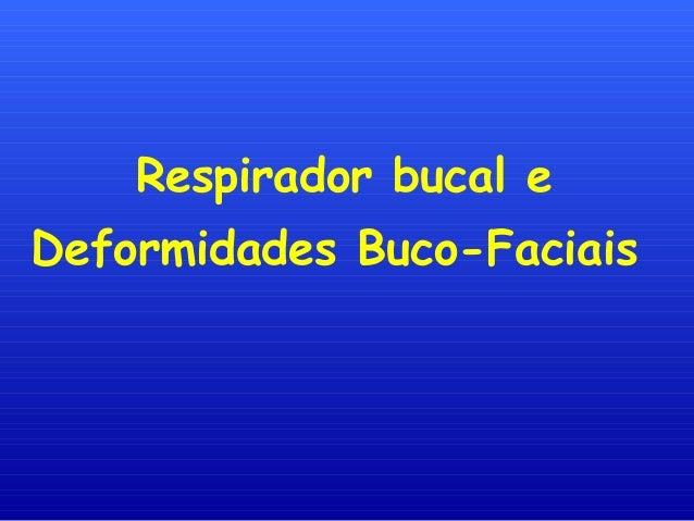 Respirador bucal e Deformidades Buco-Faciais
