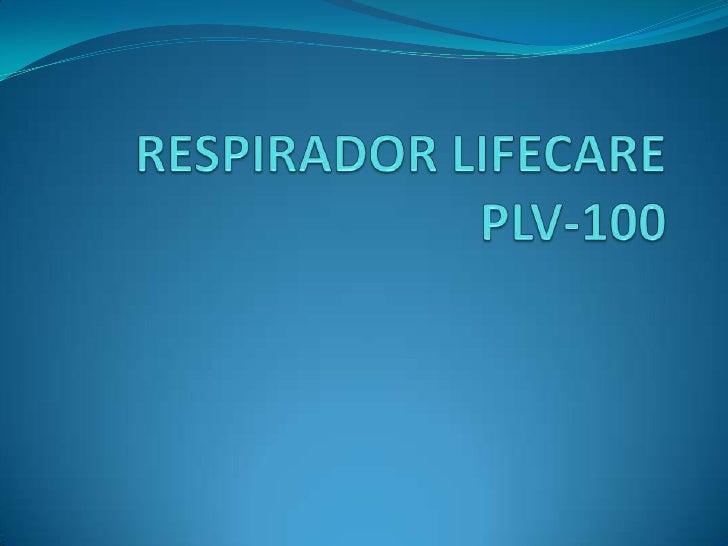 RESPIRADOR LIFECARE PLV-100<br />
