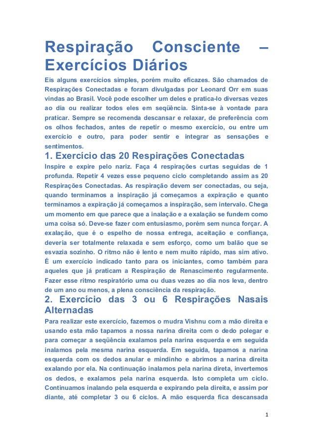 Respiração Consciente – Exercícios Diários Eis alguns exercícios simples, porém muito eficazes. São chamados de Respiraçõe...