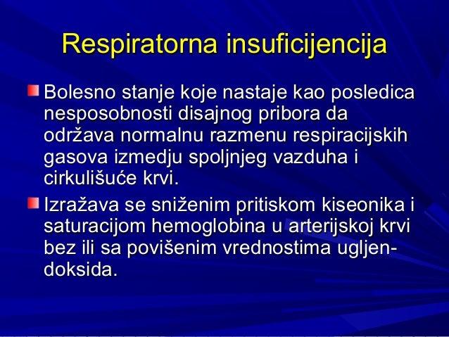 Respiratorna insuficijencijaRespiratorna insuficijencija Bolesno stanje koje nastaBolesno stanje koje nastajeje kao posled...