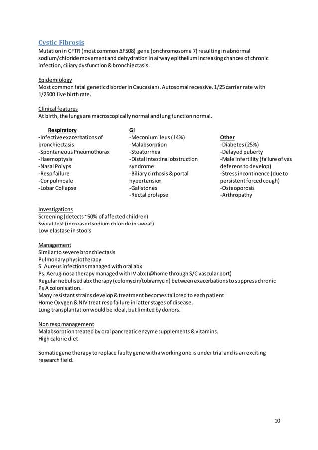 10 Cystic Fibrosis Mutationin CFTR (mostcommon ΔF508) gene (onchromosome 7) resultingin abnormal sodium/chloridemovementan...