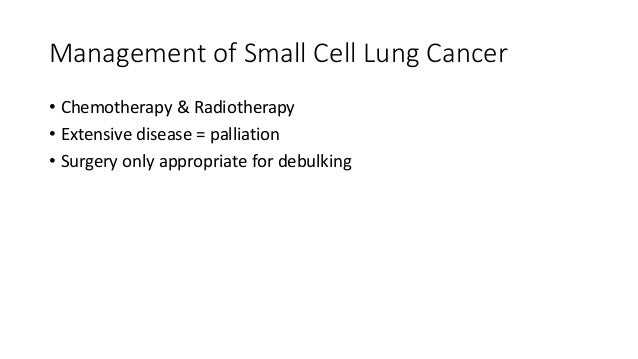 Management of Non-Small Cell Lung Cancers • Excision if no metastatic spread • Chemotherapy ± radiotherapy for advanced di...