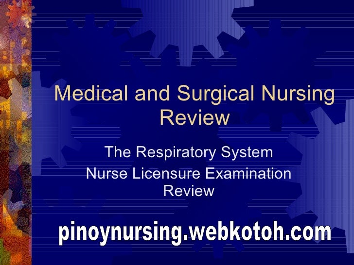 Medical and Surgical Nursing Review The Respiratory System Nurse Licensure Examination Review pinoynursing.webkotoh.com
