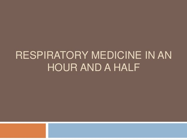 RESPIRATORY MEDICINE IN AN HOUR AND A HALF