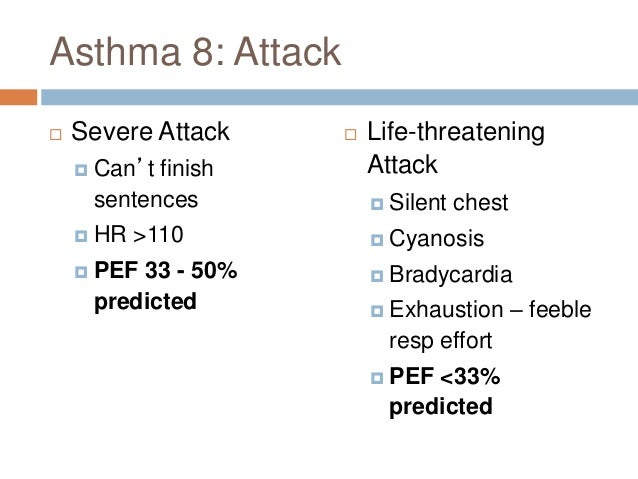 Asthma 10: Attack Management  Assess severity  Sit patient up  High-dose O2 in 100% via non-rebreathing bag  Salbutamo...