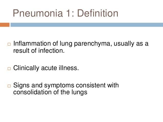 Pneumonia 6: Signs  Temp. up to 39.5 °C  Rigors  Malaise  Anorexia  Purulent sputum   O2 sats  CVS: Tachycardia, h...