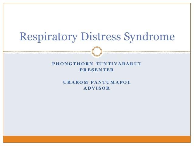 P H O N G T H O R N T U N T I V A R A R U T P R E S E N T E R U R A R O M P A N T U M A P O L A D V I S O R Respiratory Di...