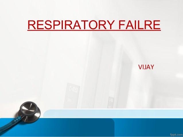 RESPIRATORY FAILRE VIJAY