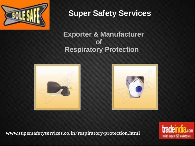 Super Safety Services Exporter & Manufacturer of Respiratory Protection  www.supersafetyservices.co.in/respiratoryprotect...