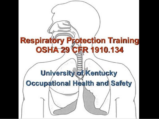 University of KentuckyUniversity of Kentucky Occupational Health and SafetyOccupational Health and Safety Respiratory Prot...