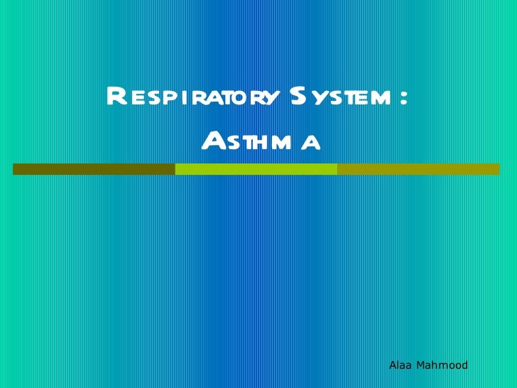 Respiratory system and disease asthma