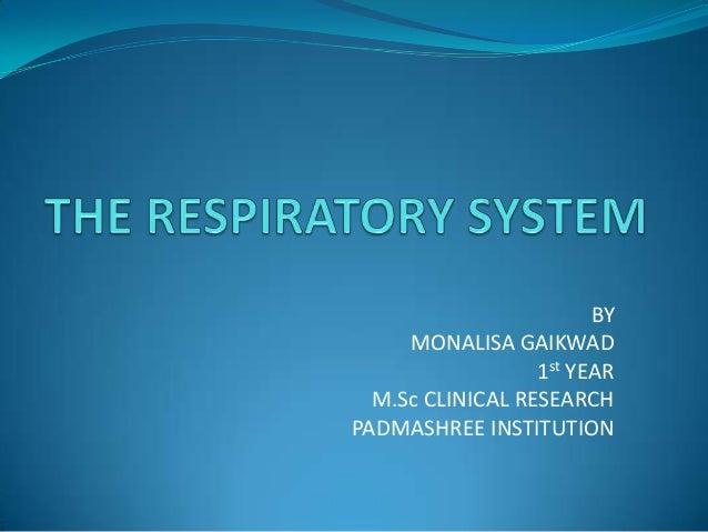 BY     MONALISA GAIKWAD                  1st YEAR  M.Sc CLINICAL RESEARCHPADMASHREE INSTITUTION