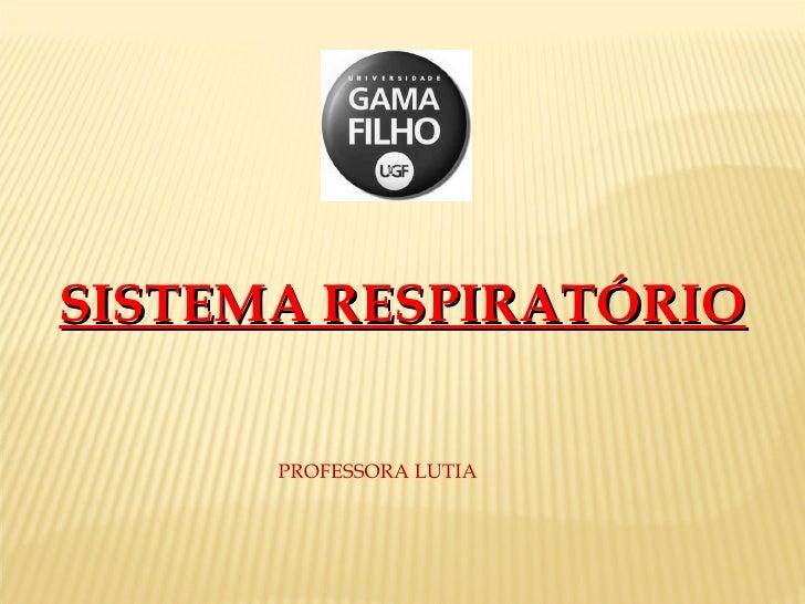 SISTEMA RESPIRATÓRIO PROFESSORA LUTIA