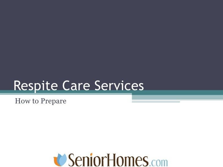 Respite Care Services How to Prepare