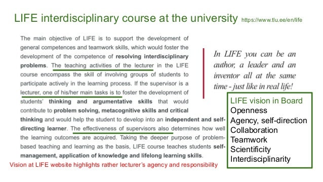 LIFE interdisciplinary course at the university https://www.tlu.ee/en/life LIFE vision in Board Openness Agency, self-dire...