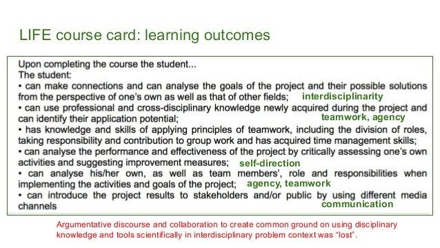 LIFE course card: learning outcomes interdisciplinarity teamwork, agency self-direction agency, teamwork communication Arg...