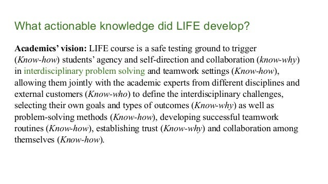 What actionable knowledge did LIFE develop? Academics' vision: LIFE course is a safe testing ground to trigger (Know-how) ...