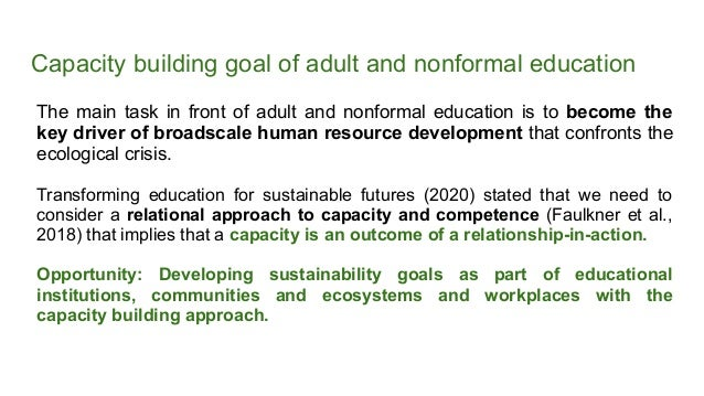 Capacity building goal of adult and nonformal education The main task in front of adult and nonformal education is to beco...