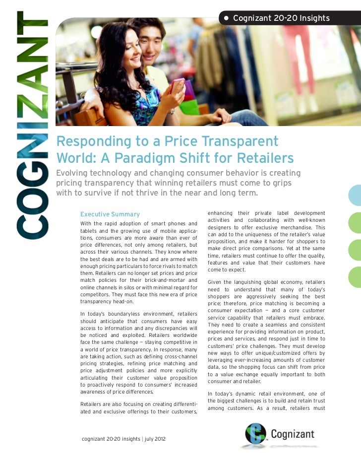 • Cognizant 20-20 InsightsResponding to a Price TransparentWorld: A Paradigm Shift for RetailersEvolving technology and ch...