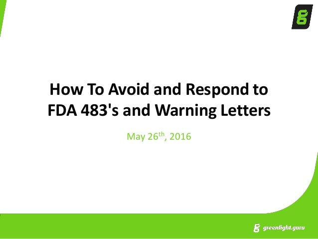 how to avoid and respond to fda 483s and warning letters may 26th