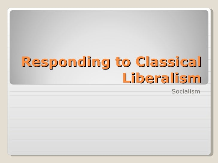 Responding to Classical Liberalism Socialism