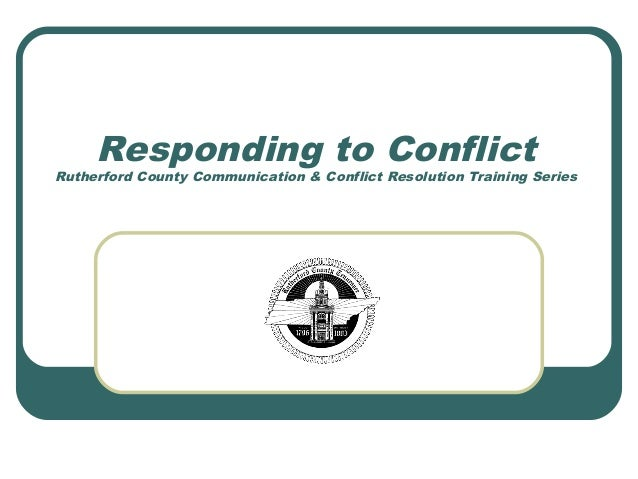 Responding to Conflict Rutherford County Communication & Conflict Resolution Training Series
