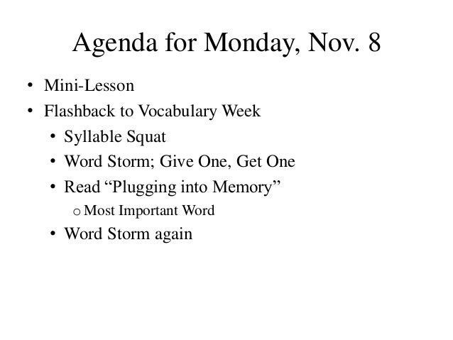 Agenda for Monday, Nov. 8 • Mini-Lesson • Flashback to Vocabulary Week • Syllable Squat • Word Storm; Give One, Get One • ...
