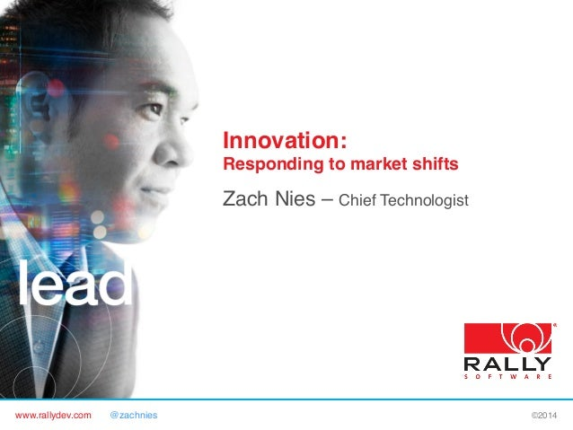 www.rallydev.com @zachnies! ©2014! Innovation: